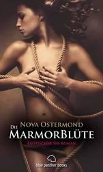 Die MarmorBlüte | Erotischer SM-Roman | Nova Ostermond