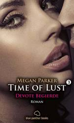 Time of Lust  | Devote Begierde | Band 3 | Roman | Megan Parker
